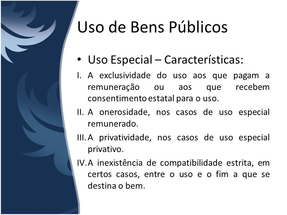 Uso de Bens Públicos Uso Especial – Características: