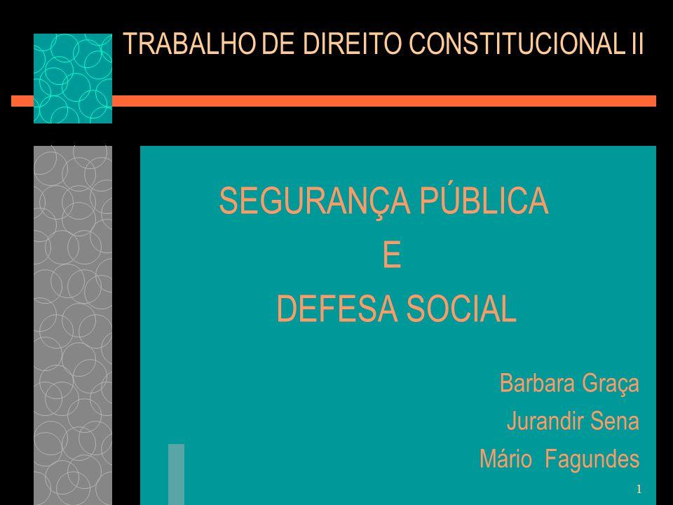 SEGURANÇA PÚBLICA E DEFESA SOCIAL