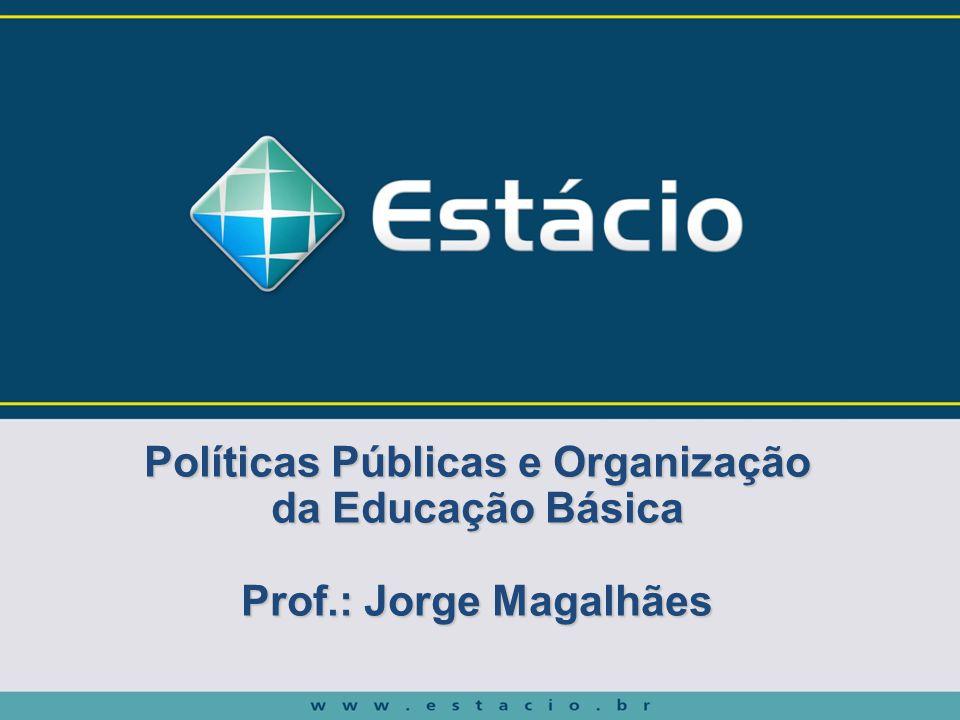 Políticas Públicas e Organização da Educação Básica