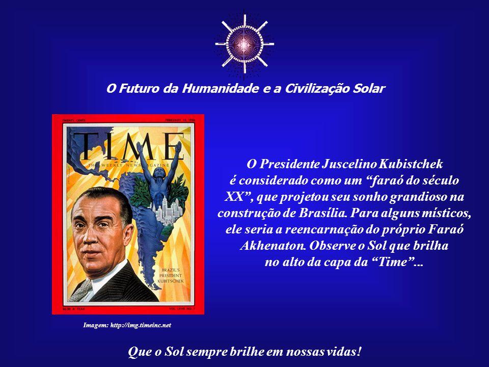 ☼ O Presidente Juscelino Kubistchek
