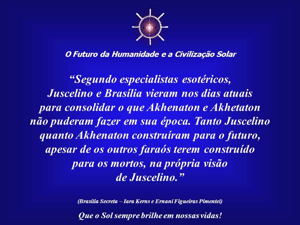 ☼ Segundo especialistas esotéricos,