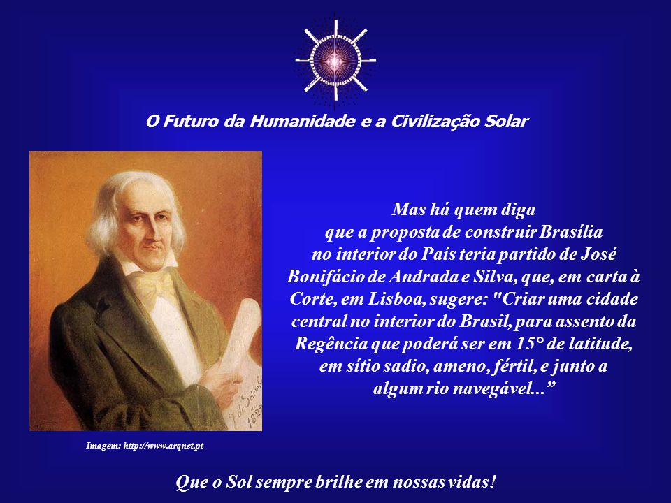 ☼ Mas há quem diga que a proposta de construir Brasília
