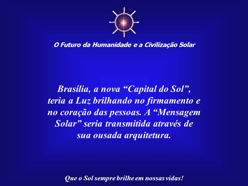 ☼ Brasília, a nova Capital do Sol ,