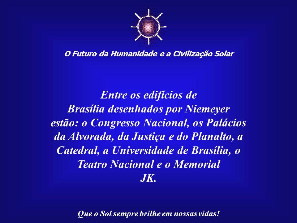 ☼ Entre os edifícios de Brasília desenhados por Niemeyer