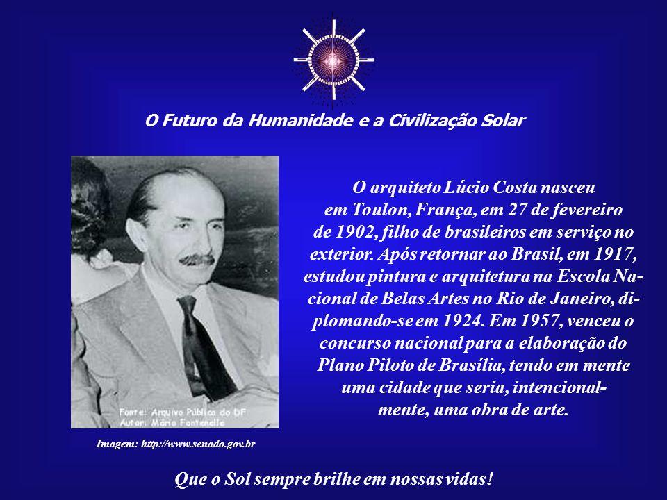 ☼ O arquiteto Lúcio Costa nasceu em Toulon, França, em 27 de fevereiro