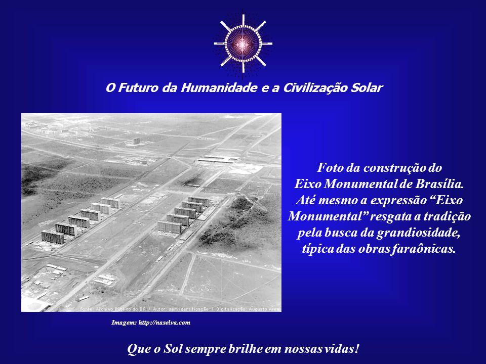 ☼ O Futuro da Humanidade e a Civilização Solar. Foto da construção do.
