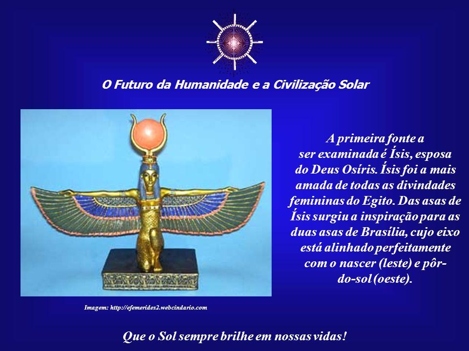 ☼ A primeira fonte a ser examinada é Ísis, esposa