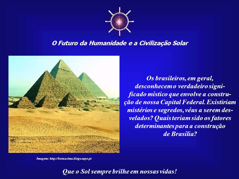 ☼ Os brasileiros, em geral, desconhecem o verdadeiro signi-