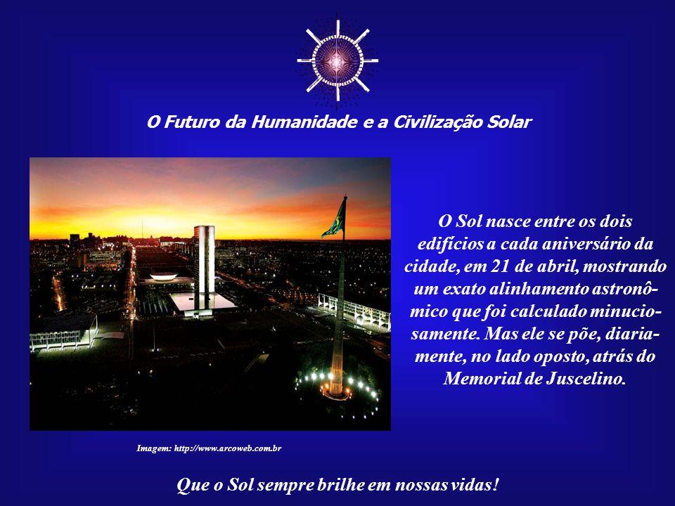 ☼ O Sol nasce entre os dois edifícios a cada aniversário da