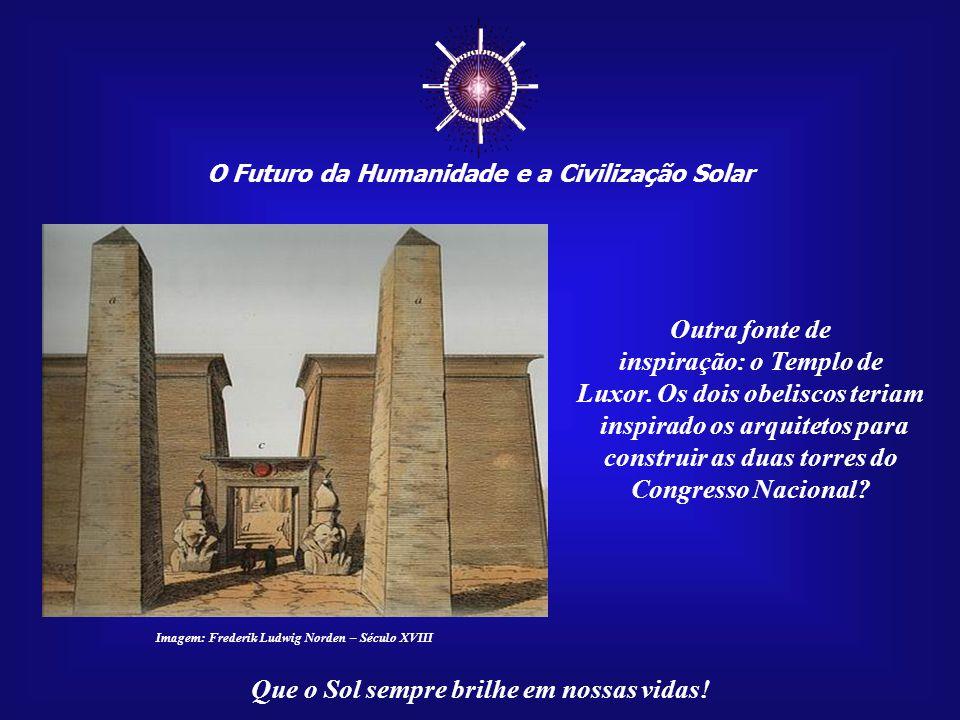 ☼ Outra fonte de inspiração: o Templo de