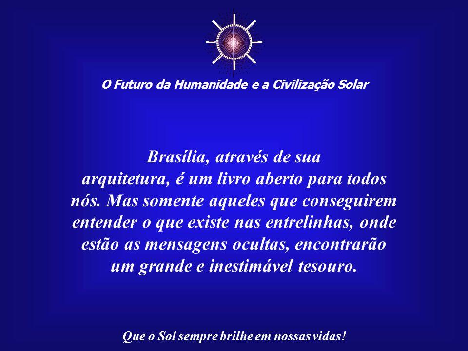 ☼ Brasília, através de sua arquitetura, é um livro aberto para todos