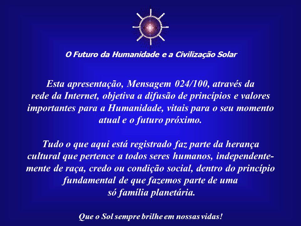 ☼ Esta apresentação, Mensagem 024/100, através da