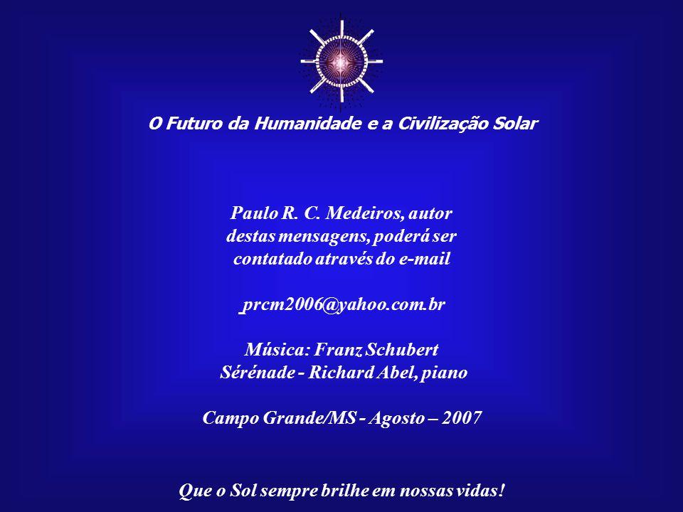 ☼ Paulo R. C. Medeiros, autor destas mensagens, poderá ser