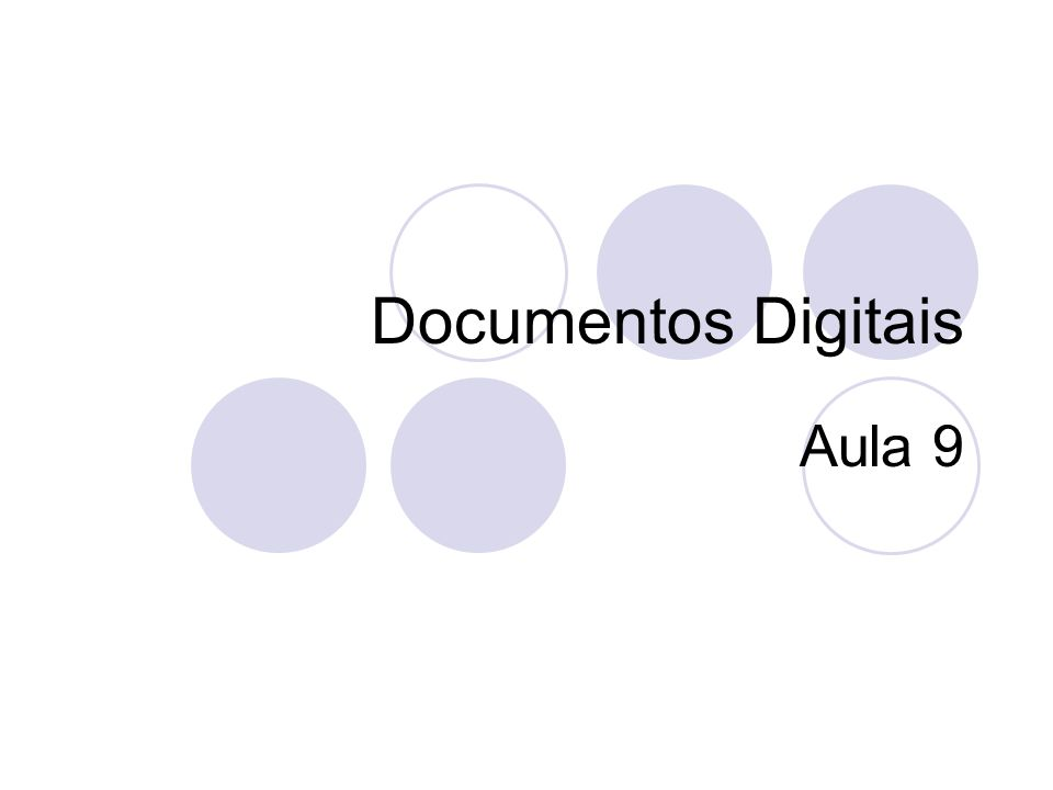 Documentos Digitais Aula 9
