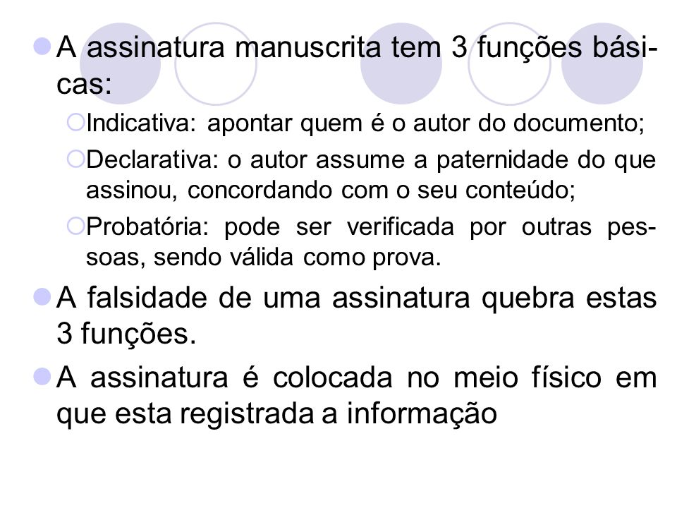 A assinatura manuscrita tem 3 funções bási-cas: