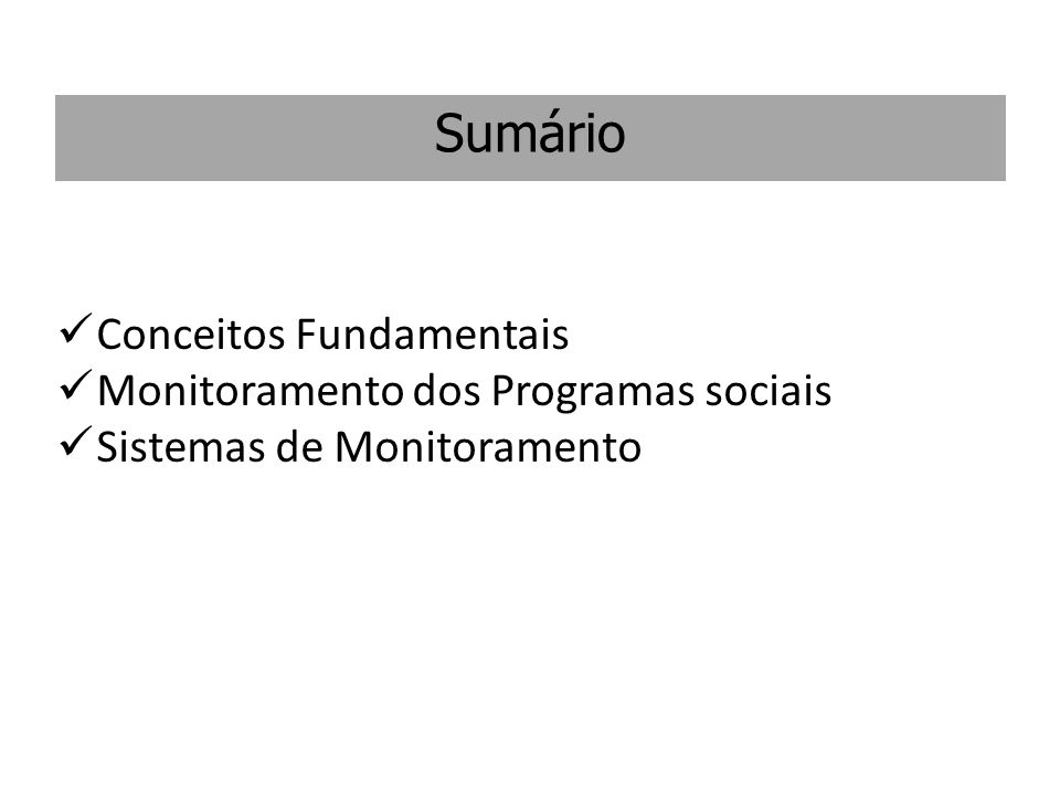 Sumário Conceitos Fundamentais Monitoramento dos Programas sociais