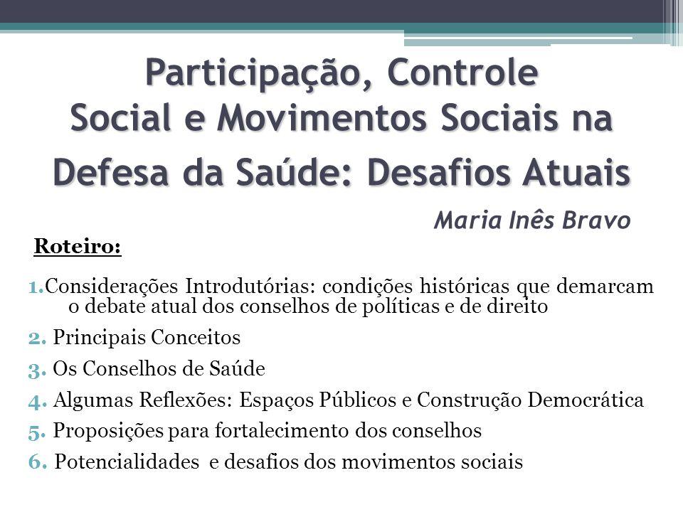 Participação, Controle Social e Movimentos Sociais na Defesa da Saúde: Desafios Atuais Maria Inês Bravo