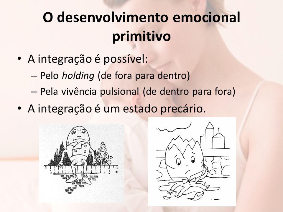 O desenvolvimento emocional primitivo