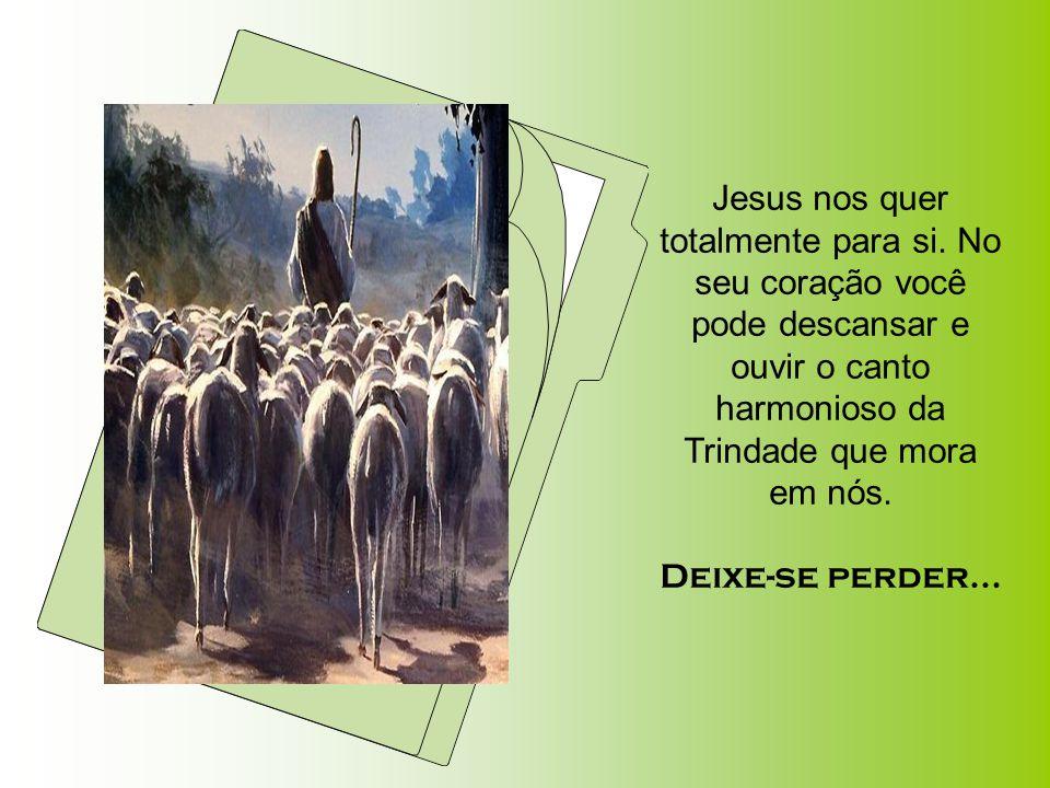 Jesus nos quer totalmente para si