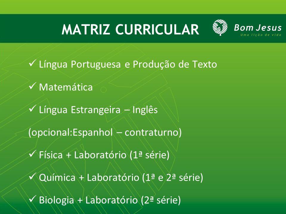 MATRIZ CURRICULAR Língua Portuguesa e Produção de Texto Matemática