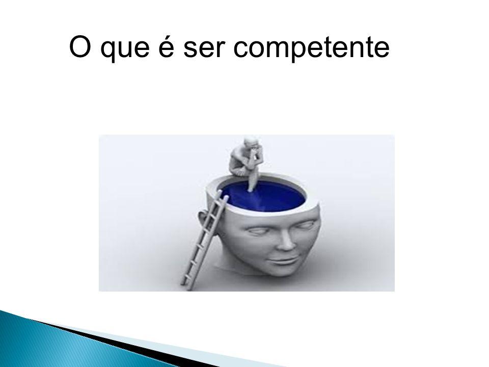 O que é ser competente