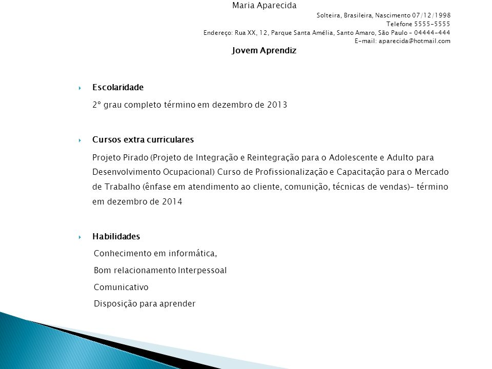 2º grau completo término em dezembro de 2013