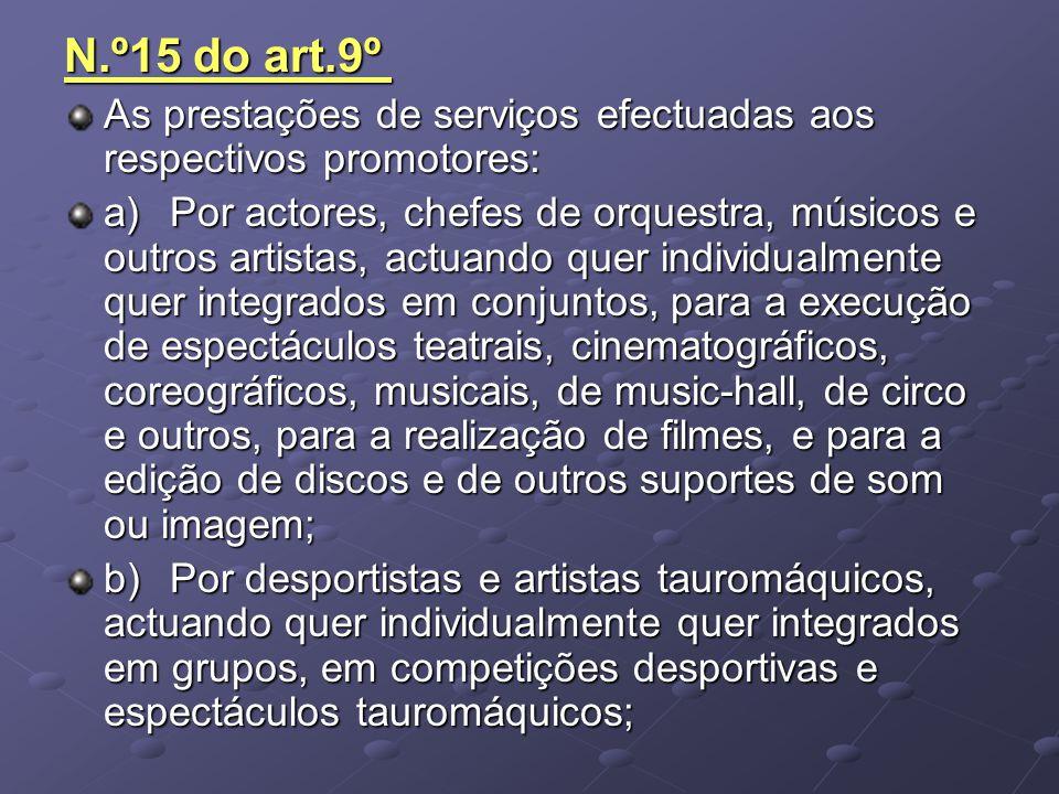 N.º15 do art.9º As prestações de serviços efectuadas aos respectivos promotores: