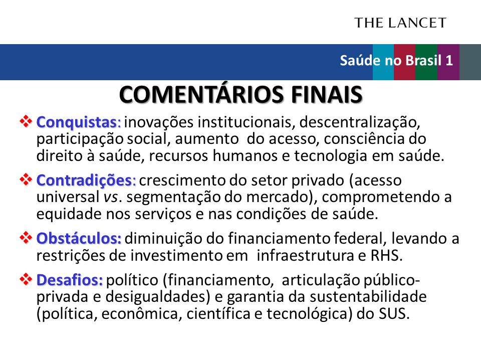 Saúde no Brasil 1 COMENTÁRIOS FINAIS.