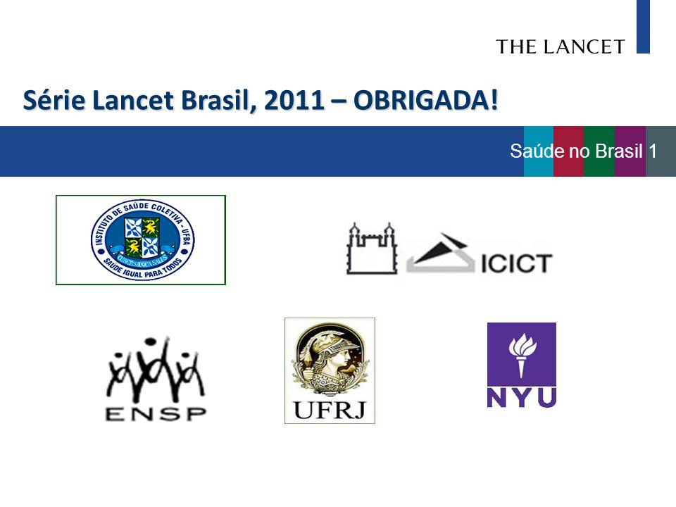 Série Lancet Brasil, 2011 – OBRIGADA!