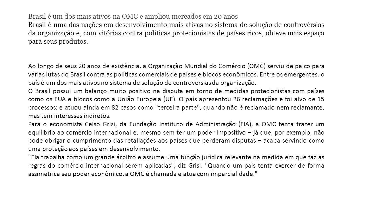 Brasil é um dos mais ativos na OMC e ampliou mercados em 20 anos