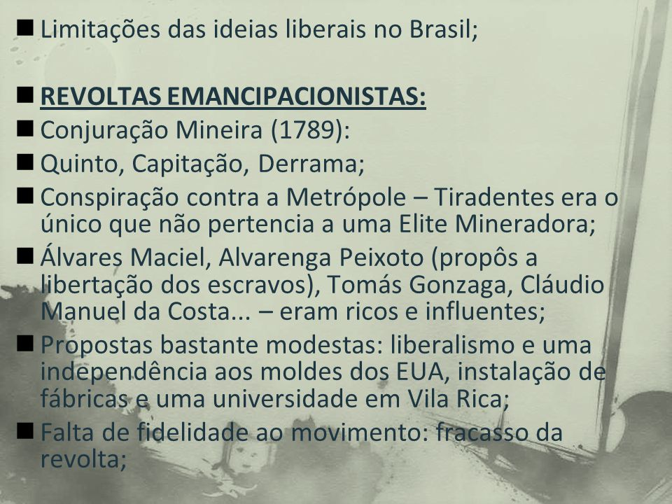 Limitações das ideias liberais no Brasil;