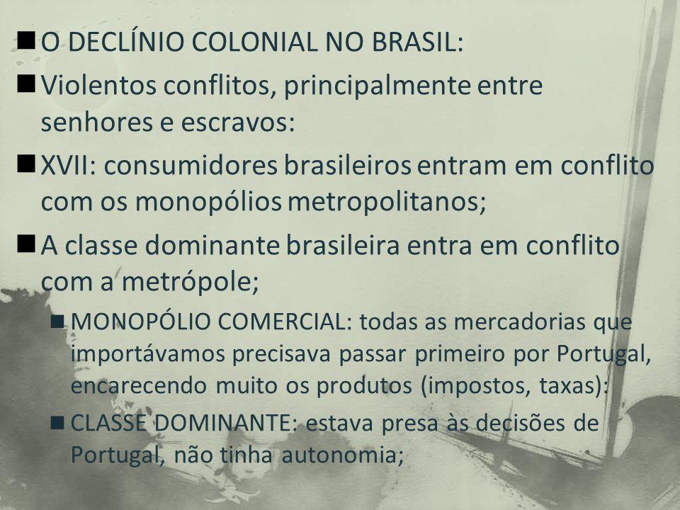 O DECLÍNIO COLONIAL NO BRASIL: