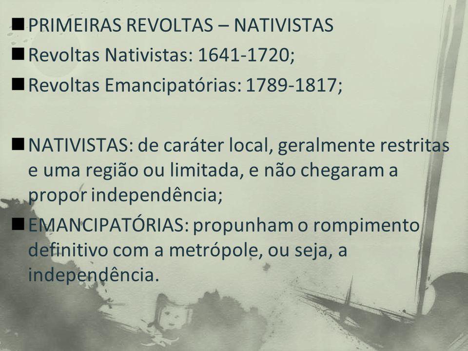 PRIMEIRAS REVOLTAS – NATIVISTAS