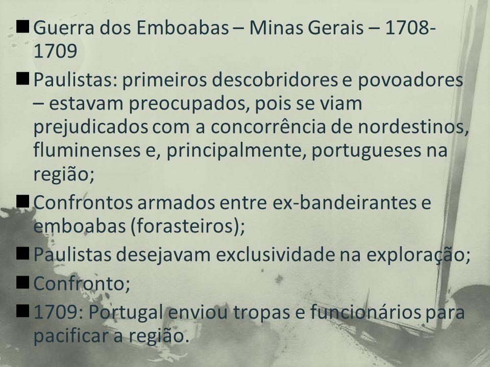 Guerra dos Emboabas – Minas Gerais – 1708-1709
