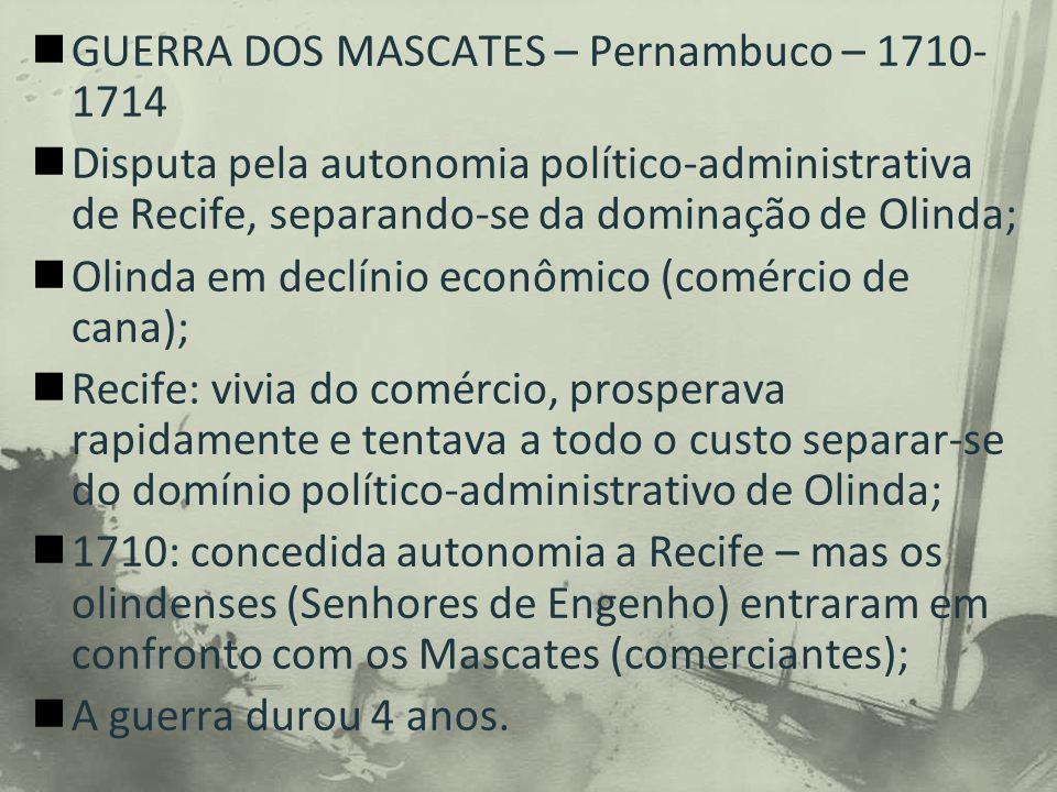 GUERRA DOS MASCATES – Pernambuco – 1710-1714