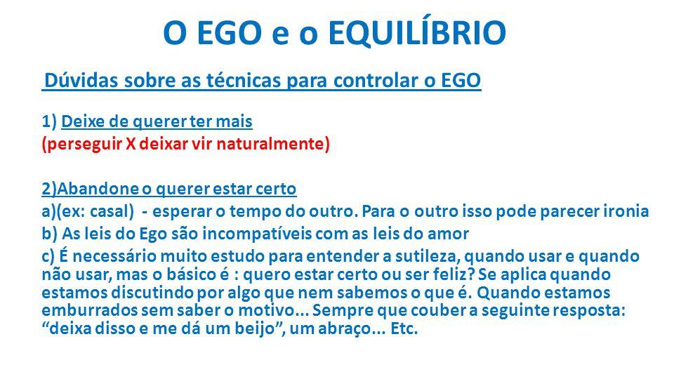 O EGO e o EQUILÍBRIO 1) Deixe de querer ter mais