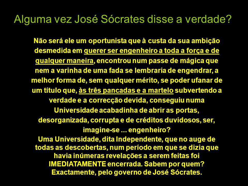 Alguma vez José Sócrates disse a verdade