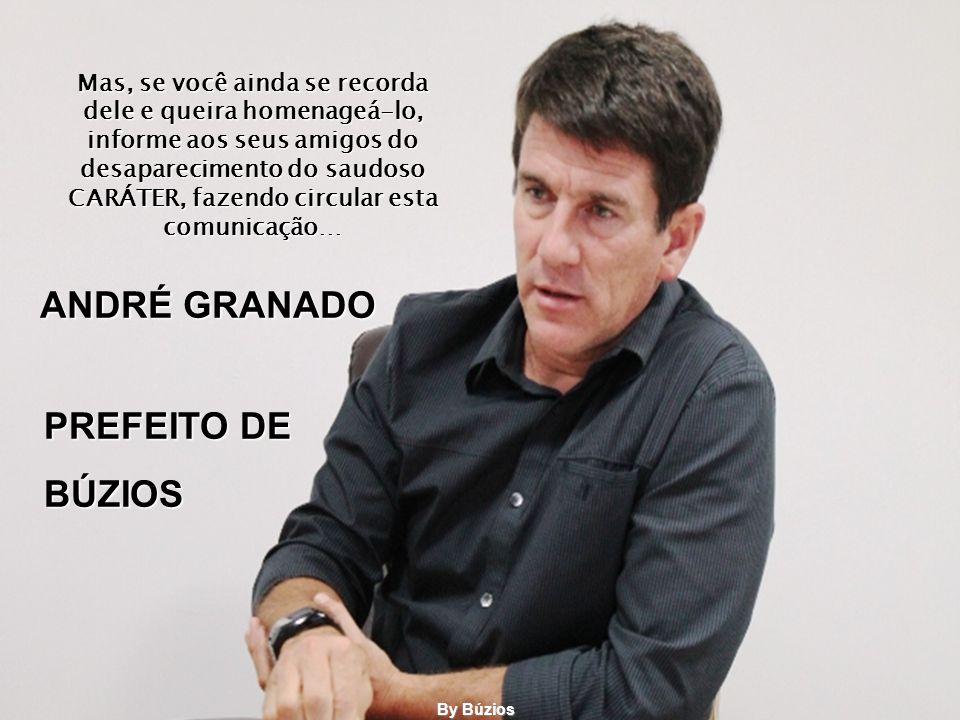 ANDRÉ GRANADO PREFEITO DE BÚZIOS Mas, se você ainda se recorda