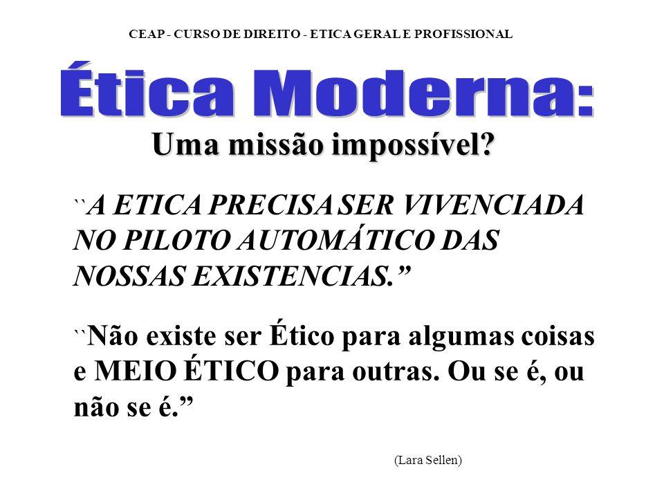 Ética Moderna: Uma missão impossível
