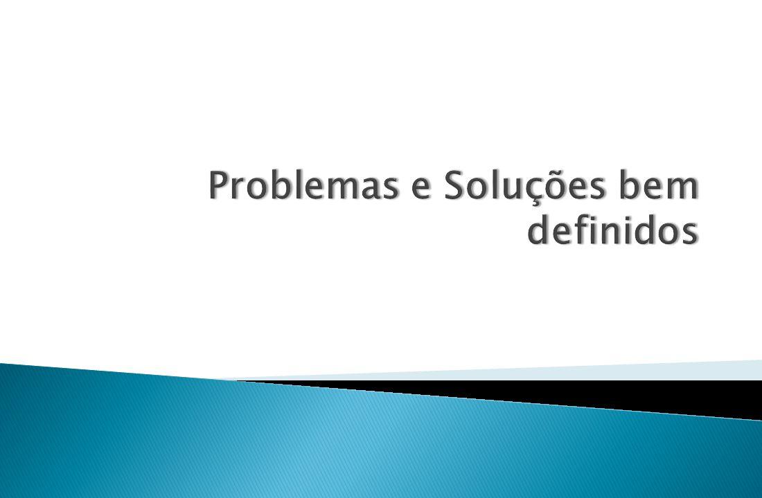 Problemas e Soluções bem definidos