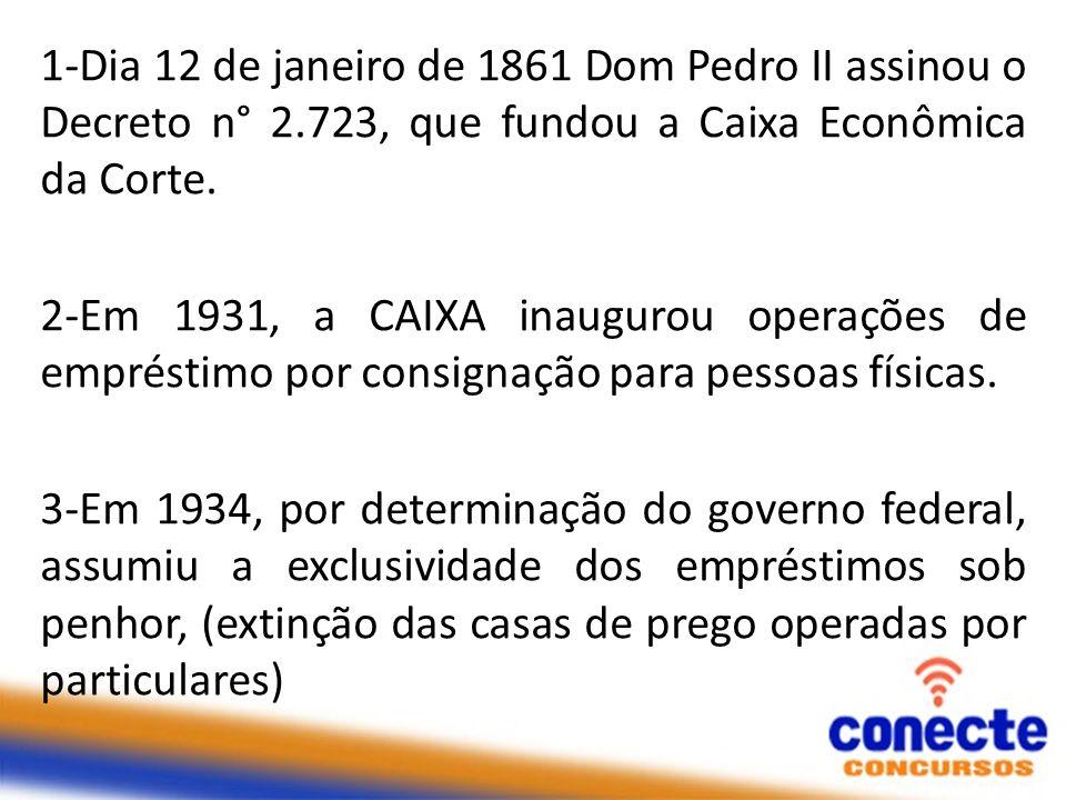 1-Dia 12 de janeiro de 1861 Dom Pedro II assinou o Decreto n° 2