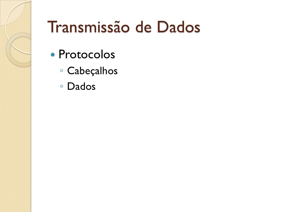 Transmissão de Dados Protocolos Cabeçalhos Dados