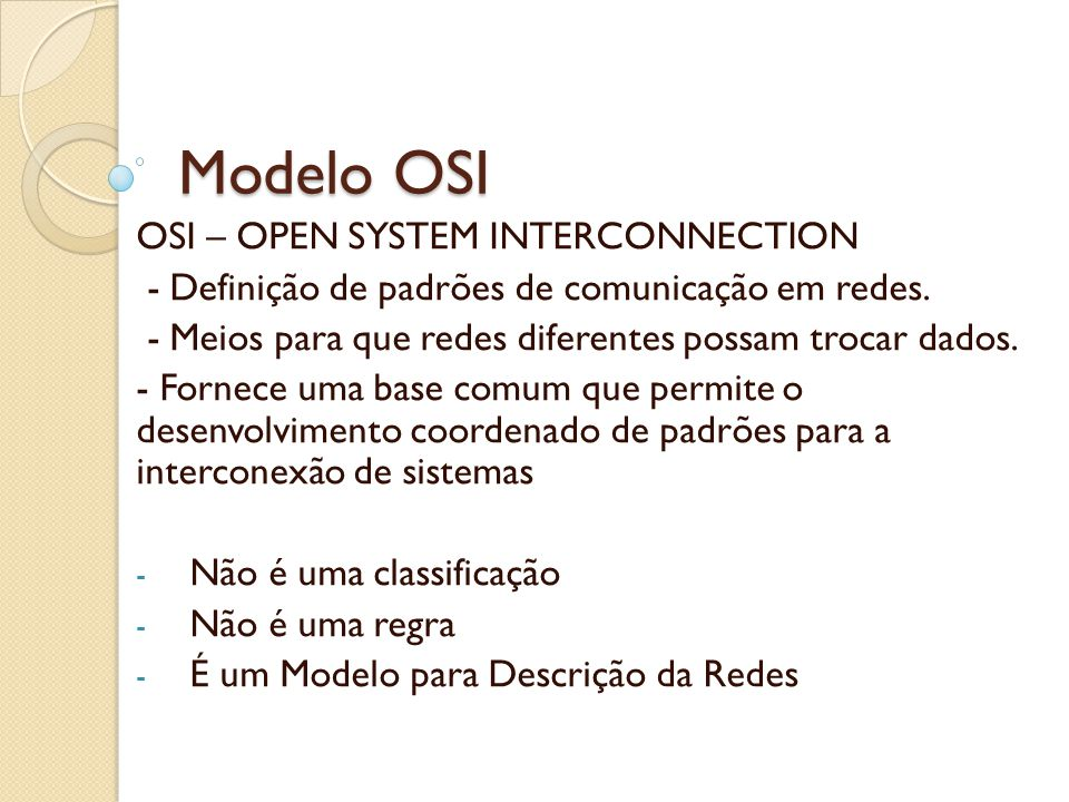 Modelo OSI OSI – OPEN SYSTEM INTERCONNECTION