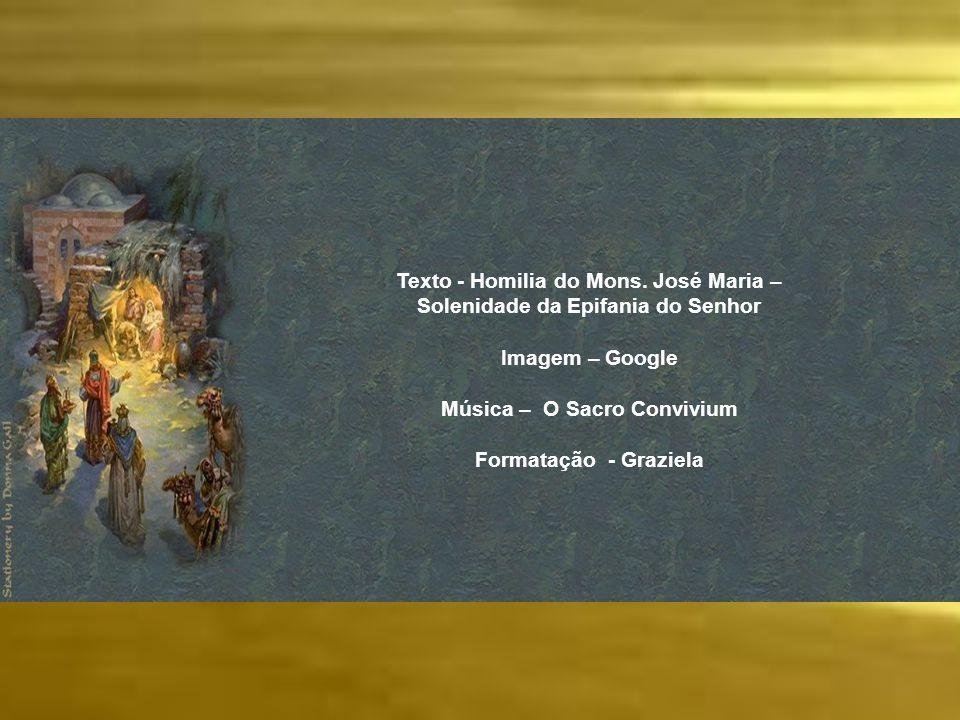 Texto - Homilia do Mons. José Maria – Solenidade da Epifania do Senhor