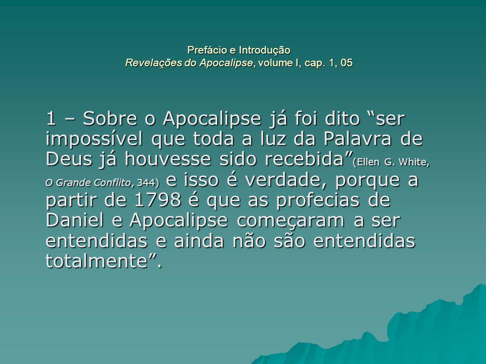 Prefácio e Introdução Revelações do Apocalipse, volume I, cap. 1, 05