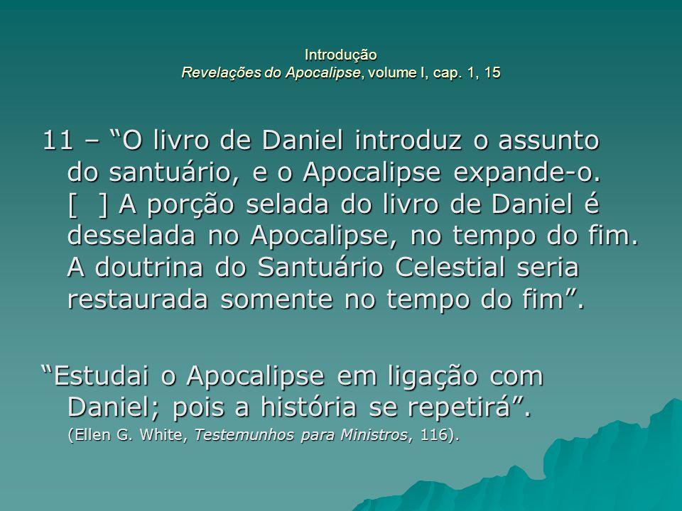 Introdução Revelações do Apocalipse, volume I, cap. 1, 15
