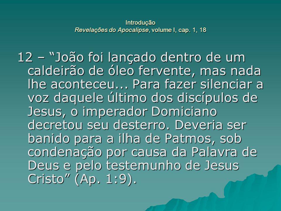 Introdução Revelações do Apocalipse, volume I, cap. 1, 18