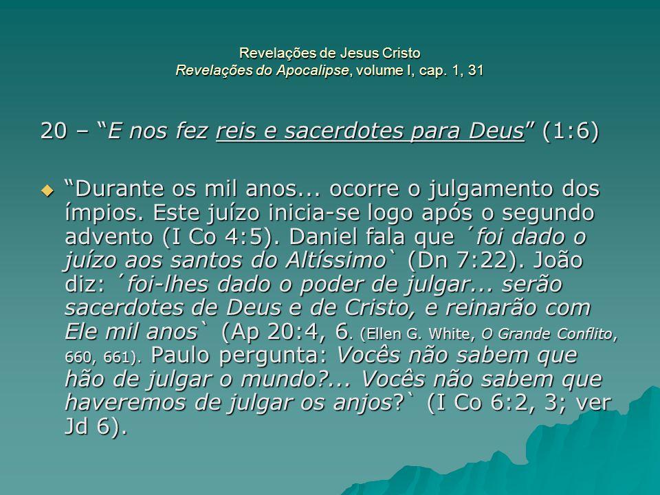 20 – E nos fez reis e sacerdotes para Deus (1:6)