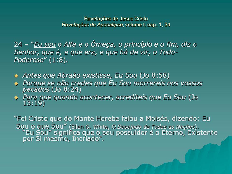 24 – Eu sou o Alfa e o Ômega, o princípio e o fim, diz o