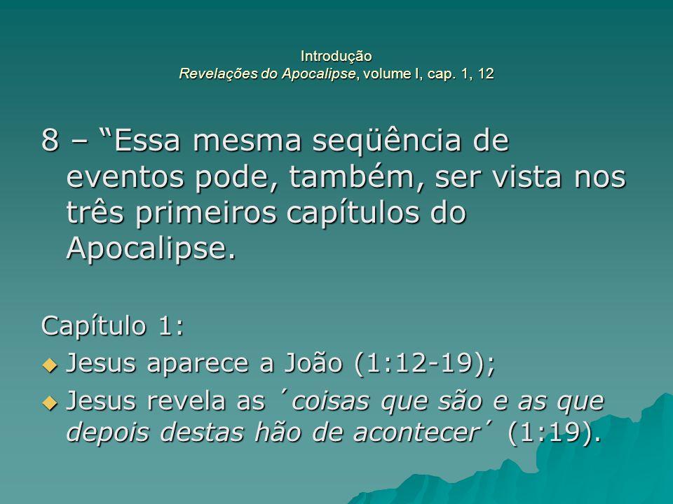 Introdução Revelações do Apocalipse, volume I, cap. 1, 12